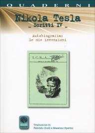 "NIKOLA TESLA - SCRITTI IV ""Le mie invenzioni"" autobiografia di Nikola Tesla (1919) di Nikola Tesla"