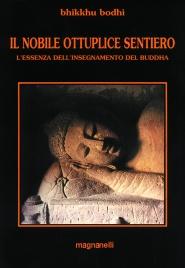 IL NOBILE OTTUPLICE SENTIERO L'essenza dell'insegnamento del buddha di Bhikkhu Bodhi