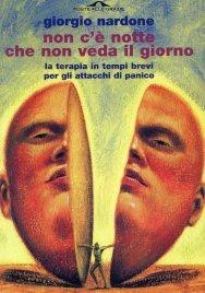 NON C'è NOTTE CHE NON VEDA IL GIORNO (EBOOK) La terapia in tempi brevi per gli attacchi di panico di Giorgio Nardone
