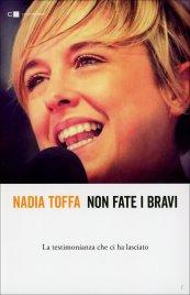 NON FATE I BRAVI La testimonianza che ci ha lasciato di Nadia Toffa