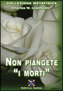 "NON PIANGETE ""I MORTI"" di C. W. Leadbeater"