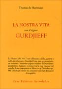 LA NOSTRA VITA CON IL SIGNOR GURDJIEFF di Thomas De Hartmann