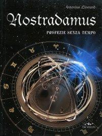 NOSTRADAMUS Profezie senza tempo di Antonius Liverand
