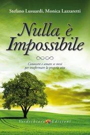 NULLA è IMPOSSIBILE Conoscere e amare se stessi per trasformare la propria vita di Stefano Lusuardi