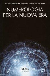 NUMEROLOGIA PER LA NUOVA ERA di Mario Ramponi, Walterfranco Ramponi