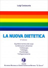 LA NUOVA DIETETICA Equilibrio termico del corpo - Combinazioni alimentari - Trofoterapia - Trofologia - Prandioogia -  Trofogastronomia di Luigi Costacurta