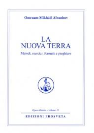 LA NUOVA TERRA Metodi, esercizi, formule e preghiere di Omraam Michaël Aïvanhov
