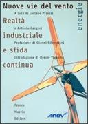 NUOVE VIE DEL VENTO Realtà industriale e sfida continua di Luciano Pirazzi, Antonio Gargini
