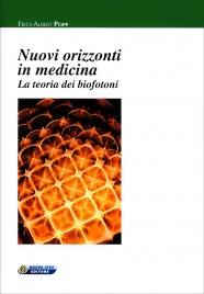 NUOVI ORIZZONTI IN MEDICINA La teoria dei biofotoni di Fritz - Albert Popp