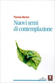 NUOVI SEMI DI CONTEMPLAZIONE di Thomas Merton