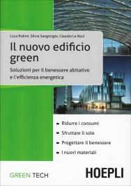 IL NUOVO EDIFICIO GREEN Soluzioni per il benessere abitativo e l'efficienza energetica di Luca Rubini, Silvia Sangiorgio, Claudia Le Noci