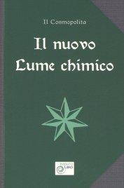 IL NUOVO LUME CHIMICO Uno dei testi classici dell'Alchimia: contiene i trattati sul mercurio, sullo zolfo e sul sale di Il Cosmopolita