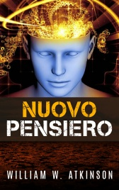 NUOVO PENSIERO (EBOOK) di William Walker Atkinson