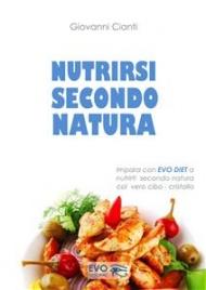 NUTRIRSI SECONDO NATURA (EBOOK) di Giovanni Cianti