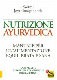 NUTRIZIONE AYURVEDICA Manuale per una nutrizione equlibrata e sana di Swami Joythimayananda