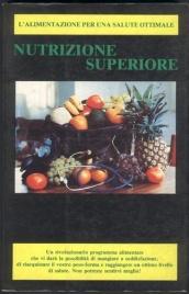 NUTRIZIONE SUPERIORE L'alimentazione per una salute ottimale di Herbert Shelton