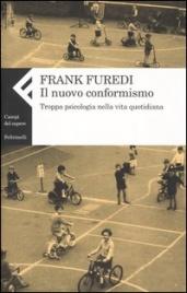 IL NUOVO CONFORMISMO di Frank Furedi