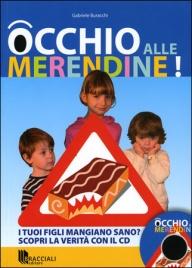 OCCHIO ALLE MERENDINE! I tuoi figli mangiano sano? Scopri la verità con il CD di Gabriele Buracchi