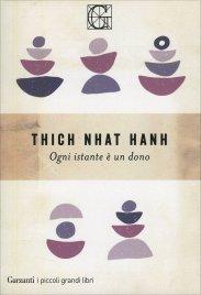 OGNI ISTANTE è UN DONO di Thich Nhat Hanh