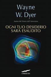 OGNI TUO DESIDERIO SARà ESAUDITO (EBOOK) di Wayne W. Dyer