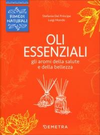 OLI ESSENZIALI Gli aromi della salute e della bellezza di Istituto Palatini