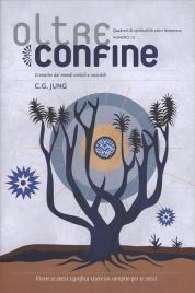 C. G. JUNG - SPECIALE DI OLTRECONFINE N. 12 Quaderni di spiritualità arte e letteratura - Cronache dai mondi visibili e invisibili