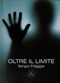 OLTRE IL LIMITE di Sergio Freggia