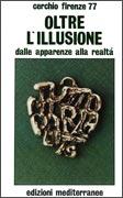 OLTRE L'ILLUSIONE Dalle apparenze alla realtà di Cerchio Firenze 77