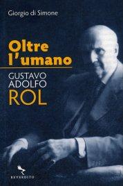 OLTRE L'UMANO - GUSTAVO ADOLFO ROL di Giorgio Di Simone