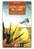 OLTRE I LIMITI DEL CORPO Il sogno del nagual e il corpo energetico nell'esperienza di Carlos Castaneda di Maria Capaldi