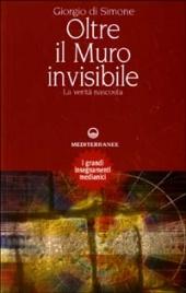 OLTRE IL MURO INVISIBILE La verità nascosta di Giorgio Di Simone
