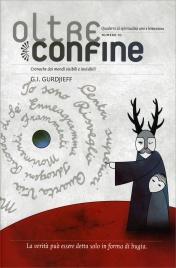 G. I. GURDJIEFF - SPECIALE DI OLTRECONFINE N. 10 Quaderni di spiritualità arte e letteratura - Cronache dai mondi visibili e invisibili