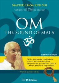 OM - THE SOUND OF MALA di Master Choa Kok Sui