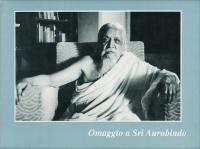 OMAGGIO A SRI AUROBINDO di Sri Aurobindo
