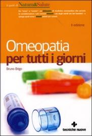 OMEOPATIA PER TUTTI I GIORNI 2° edizione di Bruno Brigo