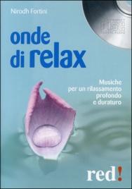 ONDE DI RELAX Musiche per un rilassamento profondo e duraturo di Nirodh Fortini