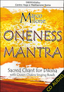 ONENESS MANTRA Sacred Chant for Diksha di Marco Milone