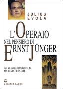 L'OPERAIO NEL PENSIERO DI ERNST JUNGER di Julius Evola
