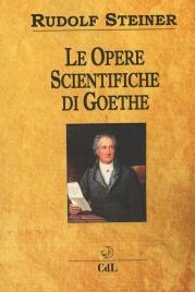 LE OPERE SCIENTIFICHE DI GOETHE di Rudolf Steiner