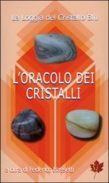 L'ORACOLO DEI CRISTALLI La loggia del cristallo blu di a cura di Federico Bassetti