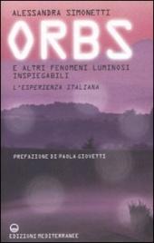 ORBS E altri fenomeni luminosi inspiegabili - L'esperienza italiana di Alessandra Simonetti