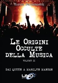 LE ORIGINI OCCULTE DELLA MUSICA - VOLUME 2 Dai Queen a Marilyn Manson di Enrica Perucchietti