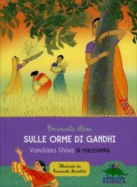 SULLE ORME DI GANDHI Vandana Shiva si racconta di Emanuela Nava
