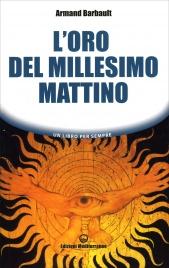 L'ORO DEL MILLESIMO MATTINO di Armand Barbault