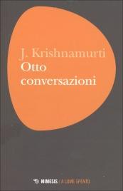 OTTO CONVERSAZIONI di Jiddu Krishnamurti