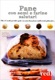PANE CON SEMI E FARINE SALUTARI Oltre 40 ricette per tutti i gusti: con semi oleosi, farine multicereali, gluten free... di Cécile Decaux, Florence Solsona
