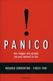 """PANICO V.E Una """"bugia"""" del cervello che puo' rovinarci la vita di Rosario Sorrentino, Cinzia Tani"""