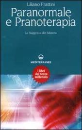 PARANORMALE E PRANOTERAPIA di Liliano Frattini