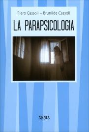 LA PARAPSICOLOGIA di Piero Cassoli
