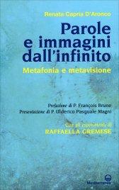 PAROLE E IMMAGINI DALL'INFINITO Metafonia e metavisione di Renata D'Aronco, Raffaella Gremese